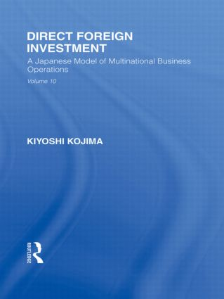 Direct Foreign Investment: A Japanese Model of Multi-National Business Operations, 1st Edition (Paperback) book cover