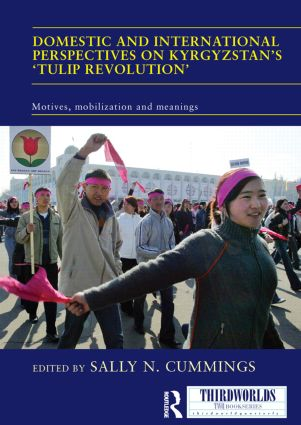Domestic and International Perspectives on Kyrgyzstan's 'Tulip Revolution': Motives, Mobilization and Meanings (Paperback) book cover