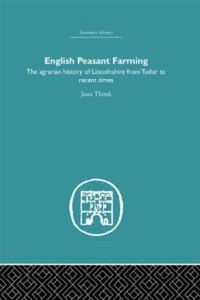 English Peasant Farming: The Agrarian history of Lincolnshire from Tudor to Recent Times book cover