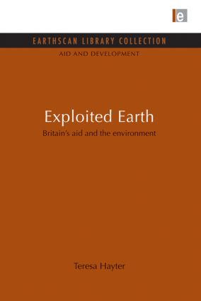 Exploited Earth: Britain's aid and the environment, 1st Edition (Paperback) book cover