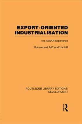Export-Oriented Industrialisation: The ASEAN Experience (Hardback) book cover