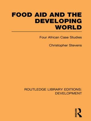 Food Aid and the Developing World: Four African Case Studies (Paperback) book cover