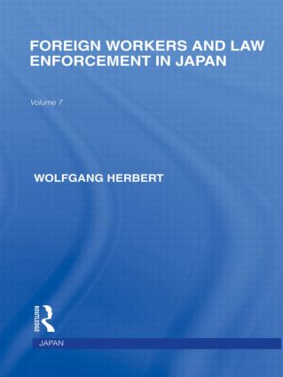 Foreign Workers and Law Enforcement in Japan (Paperback) book cover