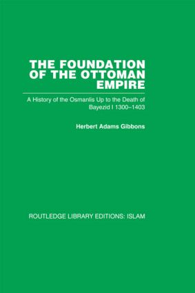 The Foundation of the Ottoman Empire (RPD): A History of the Osmanlis Up To the Death of Bayezid I 1300-1403 (Paperback) book cover