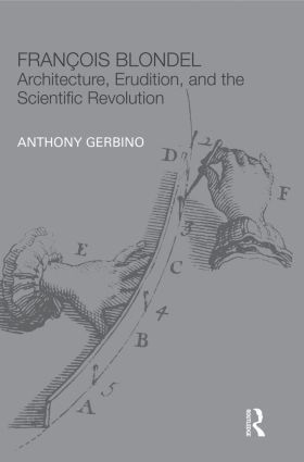 François Blondel: Architecture, Erudition, and the Scientific Revolution book cover