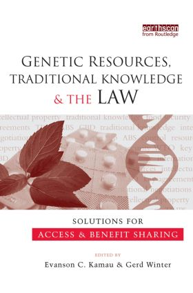 Genetic Resources, Traditional Knowledge and the Law: Solutions for Access and Benefit Sharing book cover