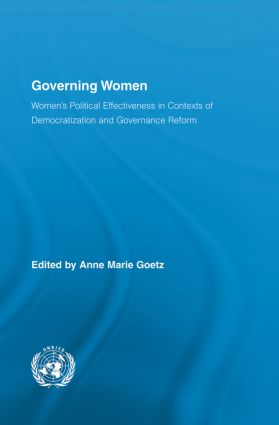 Governing Women: Women's Political Effectiveness in Contexts of Democratization and Governance Reform book cover