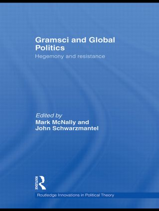 Gramsci and Global Politics: Hegemony and resistance (Paperback) book cover