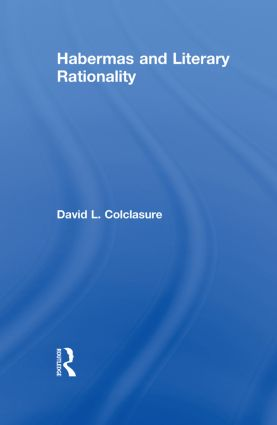 Habermas and Literary Rationality (Paperback) book cover