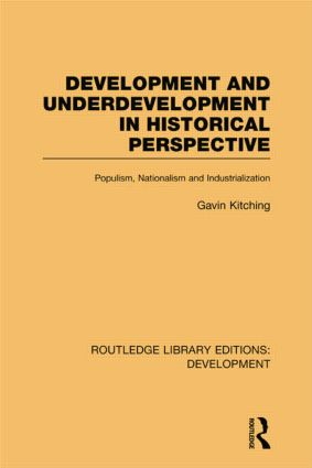 Development and Underdevelopment in Historical Perspective: Populism, Nationalism and Industrialisation (Paperback) book cover