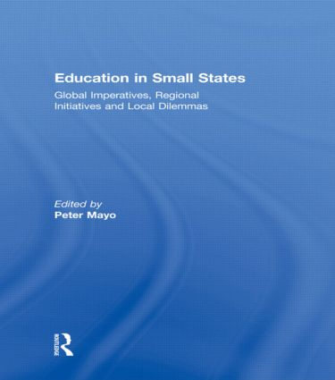 Education in Small States: Global Imperatives, Regional Initiatives and Local Dilemmas, 1st Edition (Paperback) book cover