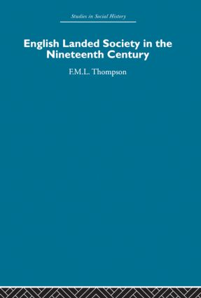 English Landed Society in the Nineteenth Century (Paperback) book cover