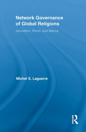 Network Governance of Global Religions: Jerusalem, Rome, and Mecca book cover