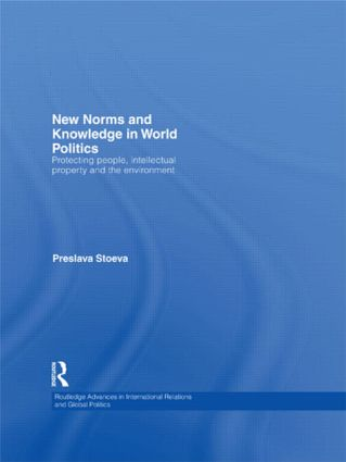 New Norms and Knowledge in World Politics: Protecting people, intellectual property and the environment (Paperback) book cover