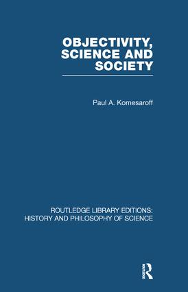 Objectivity, Science and Society: Interpreting nature and society in the age of the crisis of science (Paperback) book cover