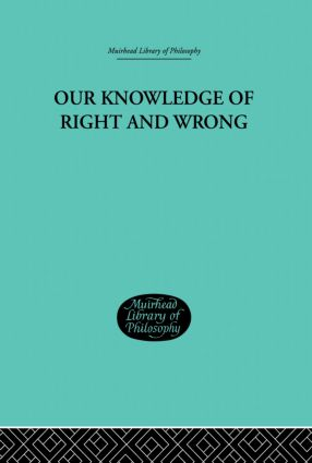 Our Knowledge of Right and Wrong: 1st Edition (Paperback) book cover
