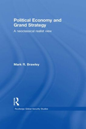 Political Economy and Grand Strategy: A Neoclassical Realist View (Paperback) book cover