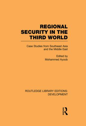 Regional Security in the Third World: Case Studies from Southeast Asia and the Middle East book cover