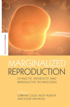 Marginalized Reproduction: Ethnicity, Infertility and Reproductive Technologies (Paperback) book cover