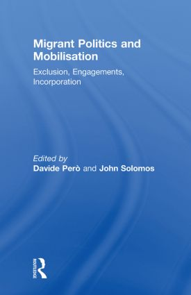 Migrant Politics and Mobilisation: Exclusion, Engagements, Incorporation (Paperback) book cover