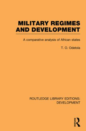 Military Regimes and Development: A Comparative Analysis in African Societies book cover