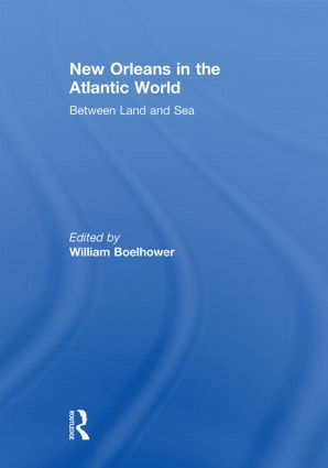 New Orleans in the Atlantic World: Between Land and Sea (Paperback) book cover