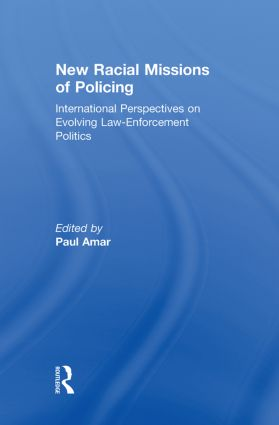 New Racial Missions of Policing: International Perspectives on Evolving Law-Enforcement Politics (Paperback) book cover