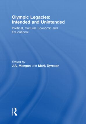 Olympic Legacies: Intended and Unintended: Political, Cultural, Economic and Educational, 1st Edition (e-Book) book cover