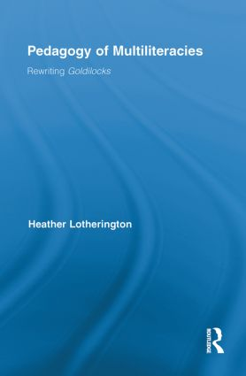 Pedagogy of Multiliteracies: Rewriting Goldilocks (Paperback) book cover