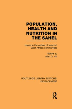 Population, Health and Nutrition in the Sahel: Issues in the Welfare of Selected West African Communities book cover
