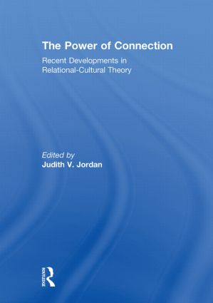 The Power of Connection: Recent Developments in Relational-Cultural Theory (Paperback) book cover