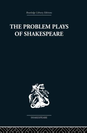 The Problem Plays of Shakespeare: A Study of Julius Caesar, Measure for Measure, Antony and Cleopatra, 1st Edition (Paperback) book cover