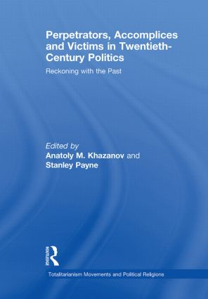 Perpetrators, Accomplices and Victims in Twentieth-Century Politics: Reckoning with the Past book cover