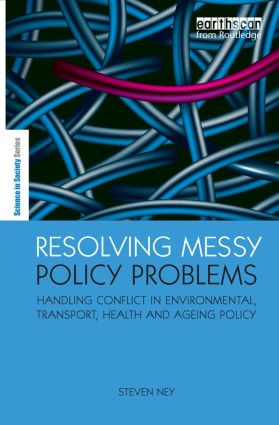 Resolving Messy Policy Problems: Handling Conflict in Environmental, Transport, Health and Ageing Policy (Paperback) book cover