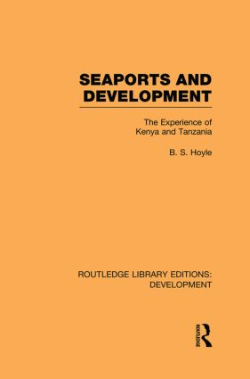 Seaports and Development: The Experience of Kenya and Tanzania (Paperback) book cover