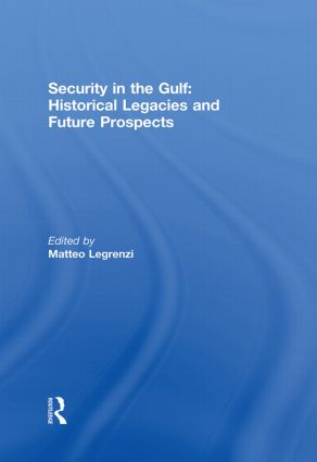 Security in the Gulf: Historical Legacies and Future Prospects: 1st Edition (Paperback) book cover