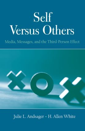 Self Versus Others: Media, Messages, and the Third-Person Effect (Paperback) book cover