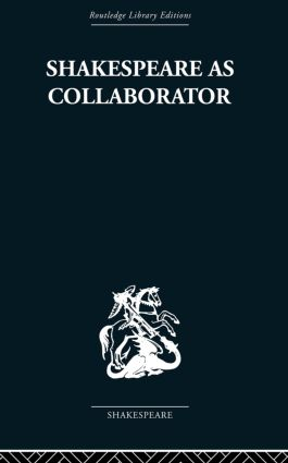 Shakespeare as Collaborator: 1st Edition (Paperback) book cover