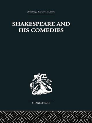 Shakespeare and his Comedies: 1st Edition (Paperback) book cover