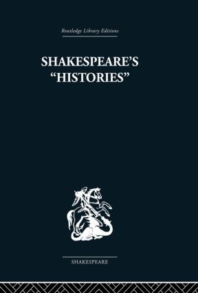 Shakespeare's History: Mirrors of Elizabethan Policy., 1st Edition (Paperback) book cover