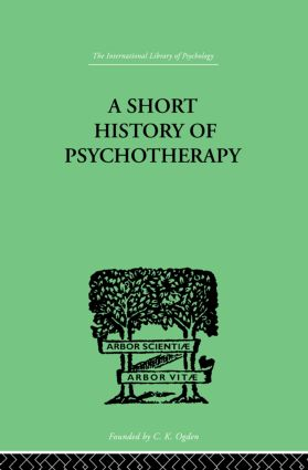 A Short History Of Psychotherapy: In Theory and Practice, 1st Edition (Paperback) book cover