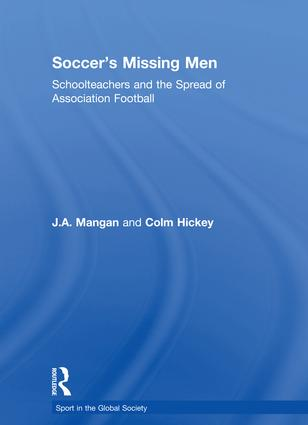 Soccer's Missing Men: Schoolteachers and the Spread of Association Football book cover