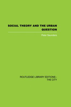 Social Theory and the Urban Question (Paperback) book cover