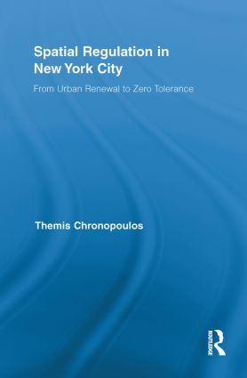 Spatial Regulation in New York City: From Urban Renewal to Zero Tolerance book cover