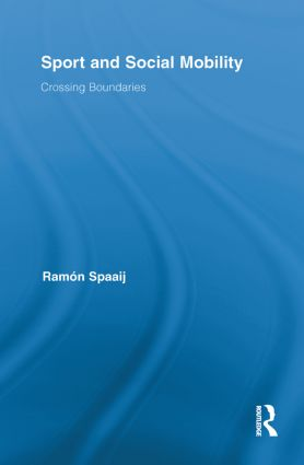 Sport and Social Mobility: Crossing Boundaries, 1st Edition (Paperback) book cover