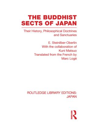 The Buddhist Sects of Japan: Their History, Philosophical Doctrines and Sanctuaries, 1st Edition (Paperback) book cover