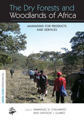 The Dry Forests and Woodlands of Africa: Managing for Products and Services book cover