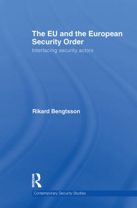 The EU and the European Security Order: Interfacing Security Actors book cover