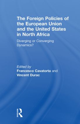 The Foreign Policies of the European Union and the United States in North Africa: Diverging or Converging Dynamics? (Paperback) book cover
