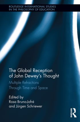 The Global Reception of John Dewey's Thought: Multiple Refractions Through Time and Space book cover